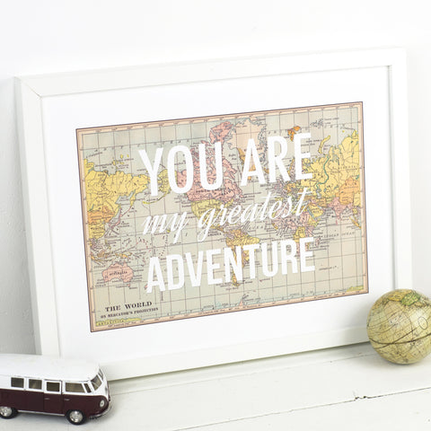 'You Are My Greatest Adventure' Print