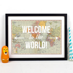 'Welcome to the World' Map Print