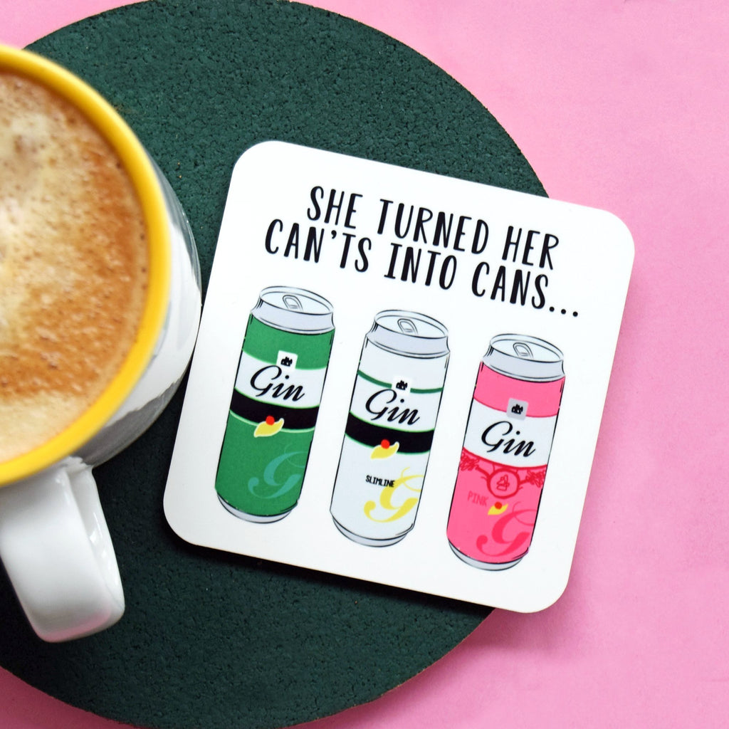 'She Turned Her Can'ts Into Cans' Funny Gin Coaster-coaster-Of Life & Lemons®