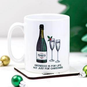 'Prosecco is for life' Christmas Mug-Of Life & Lemons®