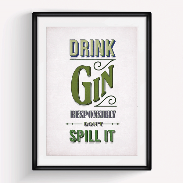 'Drink Gin Responsibly' Print