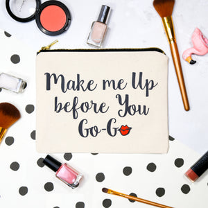 'Make Me Up Before You Go-Go' Make Up Bag-Tote Bag-Of Life & Lemons®