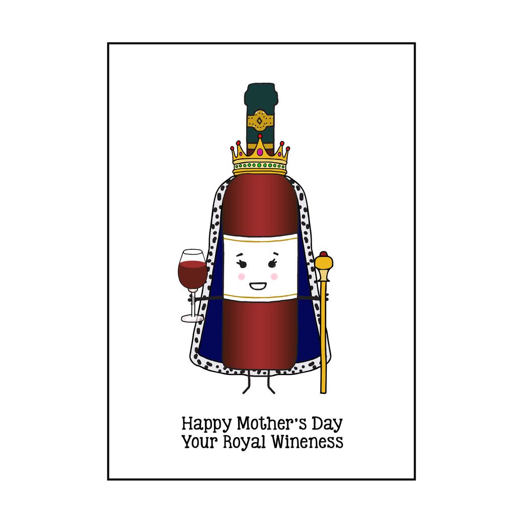 'Her Royal Wine-ness' Funny Wine Mother's Day Card