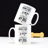 'The more I love my dog' Mug