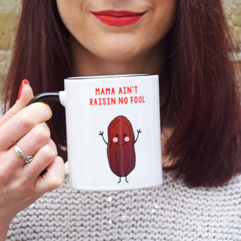 'Mama Ain't Raisin No Fool' Funny Mother's Day Mug
