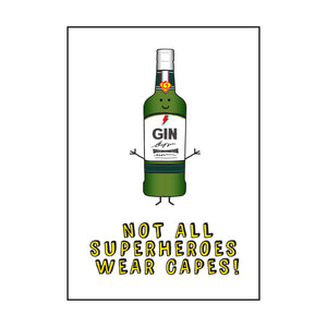 'Not All Superheroes Wear Capes' Funny Gin Card