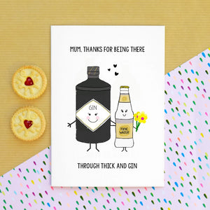 'Thick & Gin' Mother's Day Card