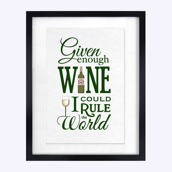'Given Enough Wine..' Print