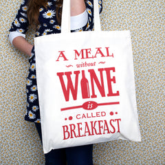 'A Meal Without Wine..' Tote Bag