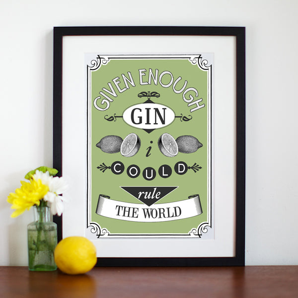 Given Enough Gin I Could Rule the World