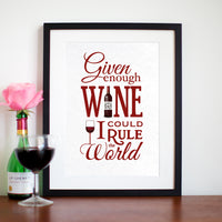 'Given Enough Wine..' Print-A4 Print-Of Life & Lemons®
