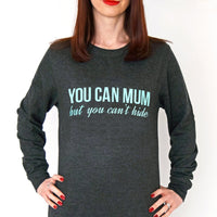 'You Can Mum But You Can't Hide' Sweatshirt-Tote Bag-Of Life & Lemons®