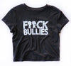 BOY MEETS GIRL® F**ck Bullies Crop T-Shirt