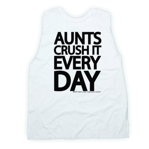 AUNTS CRUSH IT EVERY DAY MUSCLE TANK