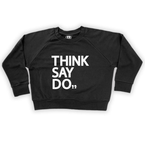 Think Say Do Crop Sweatshirt