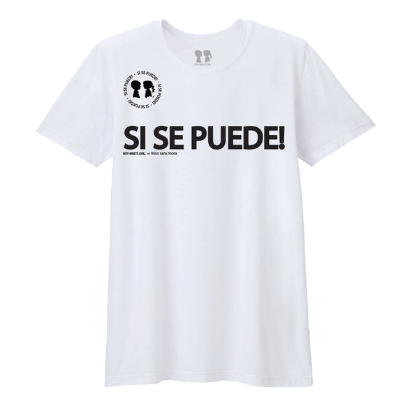 BOY MEETS GIRL® x miss sara mora: Si Se Puede! Unisex T-Shirt