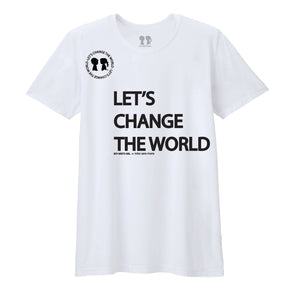 BOY MEETS GIRL® x miss sara mora: Let's Change the World Unisex T-Shirt