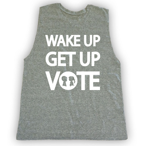 WAKE UP GET UP VOTE Muscle Tank