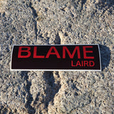 Blame Laird® Stickers