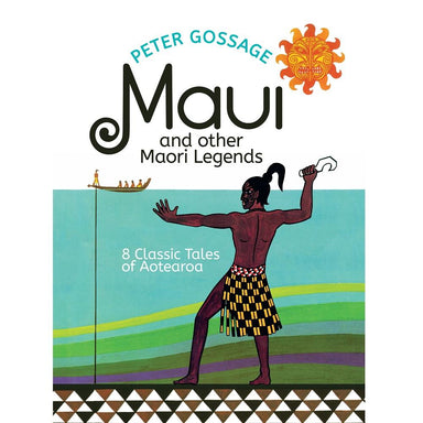 Peter Gossage Maui and Other Maori Legends