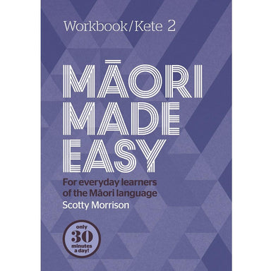 Scotty Morrison MAORI MADE EASY Workbook/Kete 2