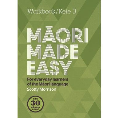 Scotty Morrison MAORI MADE EASY Workbook/Kete 3
