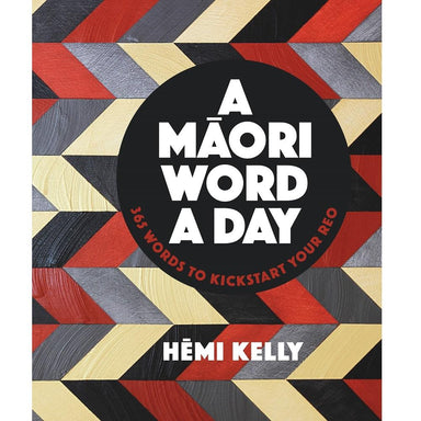 Hemi Kelly A Maori Word a Day