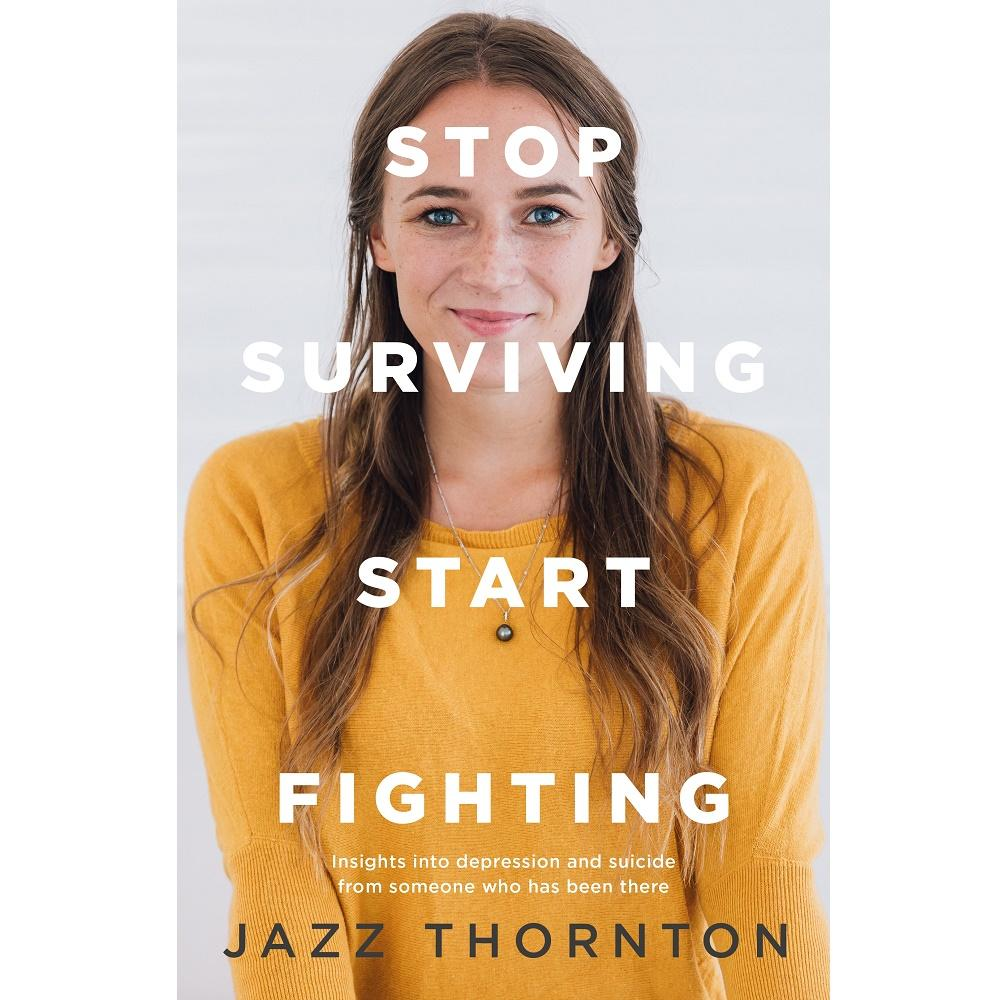 Jazz Thornton Stop Surviving Start Fighting