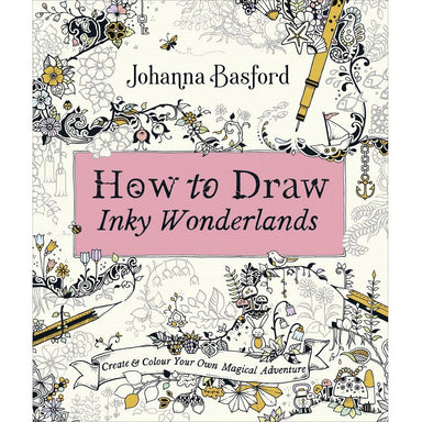 Johanna Basford How to Draw Inky Wonderlands