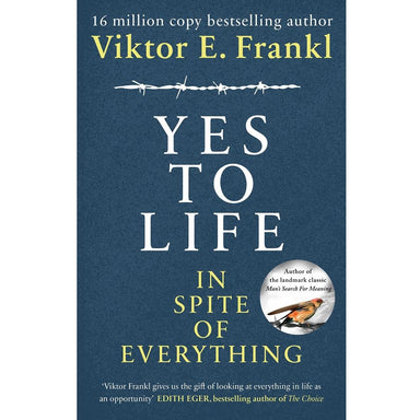 Viktor E. Frankl Yes To Life In Spite of Everything