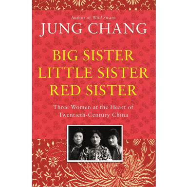 Jung Chang Big Sister, Little Sister, Red Sister