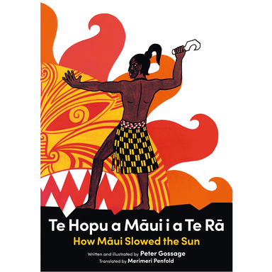 Peter Gossage Te Hopu a Maui i a te Ra / How Maui Slowed the Sun