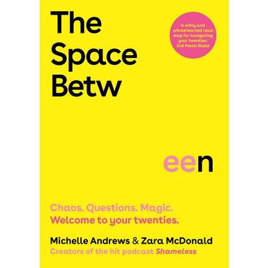 Zara Mcdonald and Michelle Andrews The Space Between