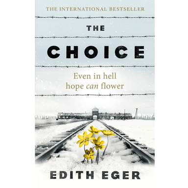 Edith Eger The Choice