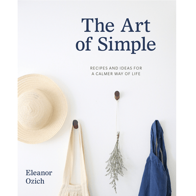 Eleanor Ozich The Art of Simple