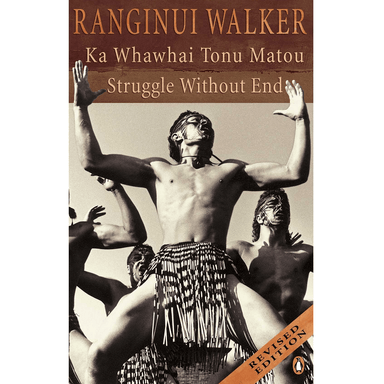 Ranginui Walker Struggle Without End
