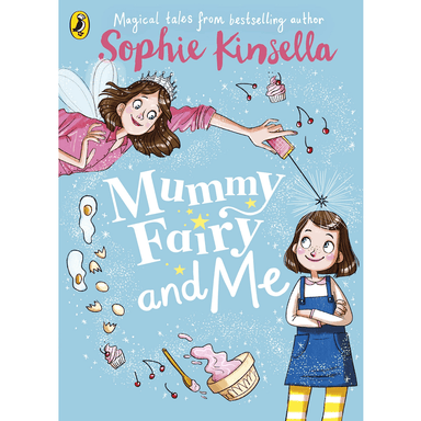 Sophie Kinsella Mummy Fairy and Me