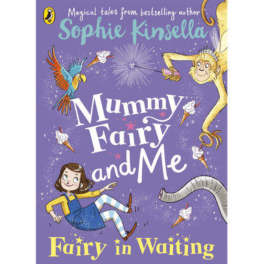 Sophie Kinsella Mummy Fairy and Me: Fairy In Waiting