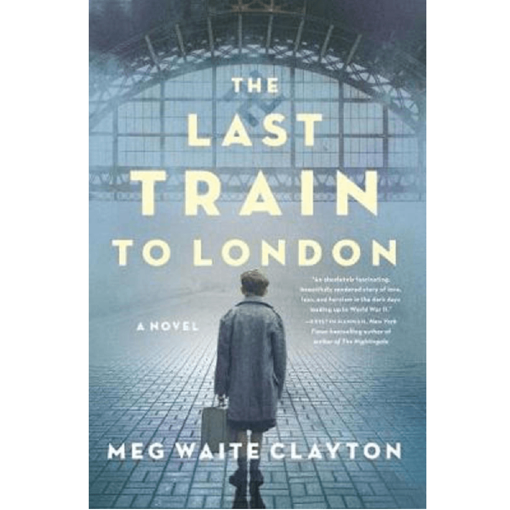 Meg Waite Clayton The Last Train To London
