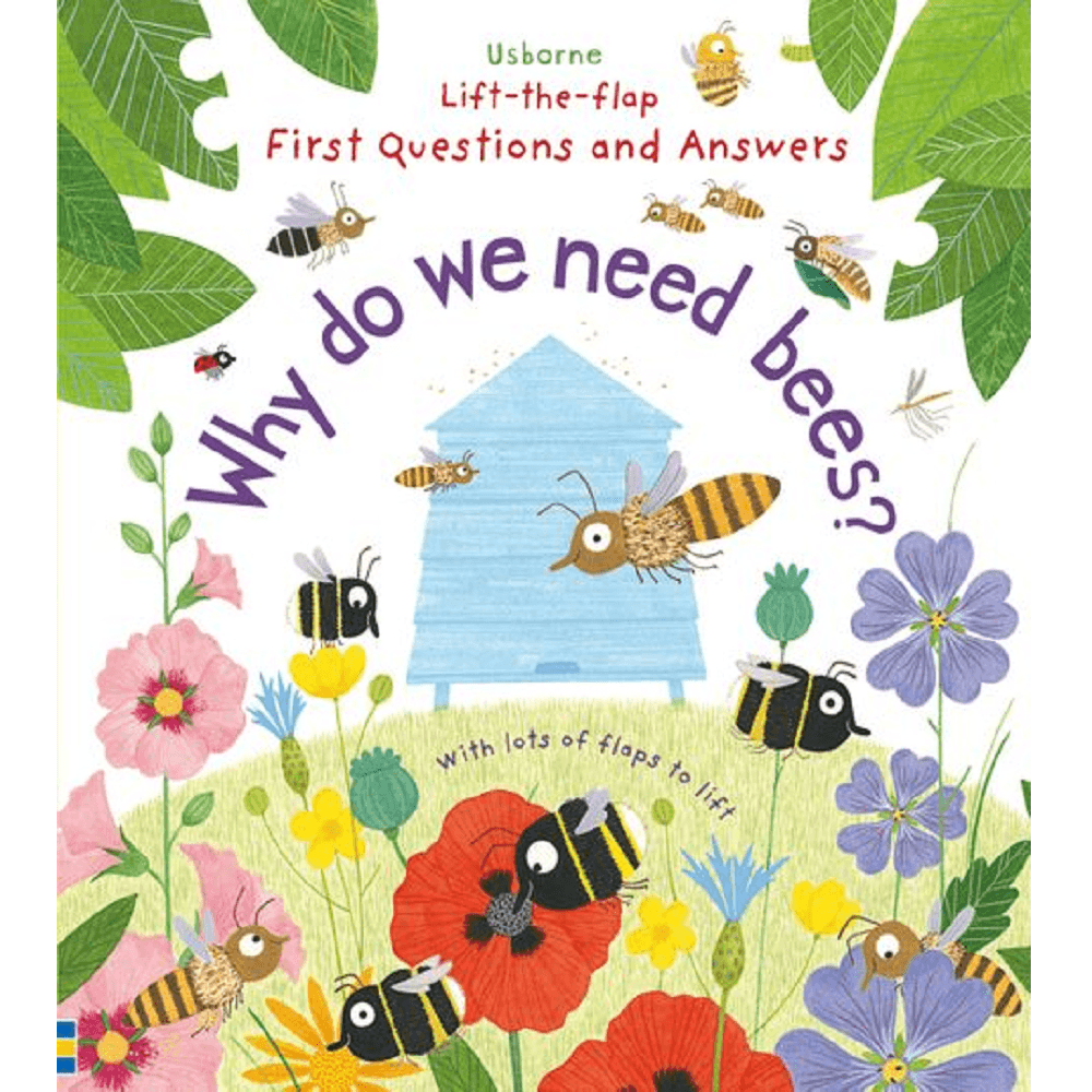 Katie Daynes and Christine Pym Lift-The-Flap First Questions and Answers: Why Do We Need Bees?