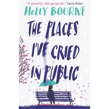 Holly Bourne The Places I've Cried in Public