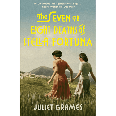 Juliet Grames The Seven or Eight Deaths of Stella Fortuna