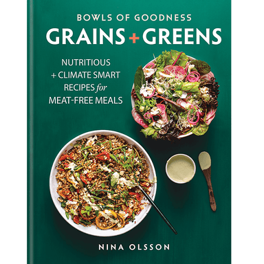 Nina Olsson Bowls of Goodness: Grains + Greens
