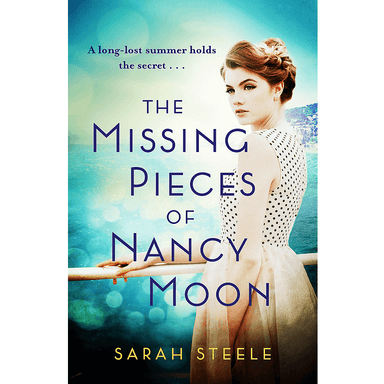 Sarah Steele The Missing Pieces of Nancy Moon