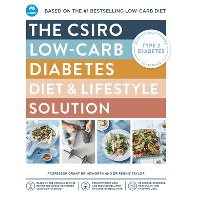 Grant Brinkworth and Pennie Taylor The CSIRO Low-carb Diabetes Diet & Lifestyle Solution