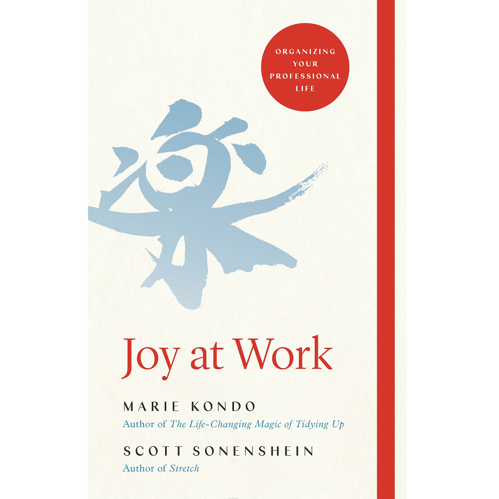 Marie Kondo and Scott Sonenshein Joy At Work