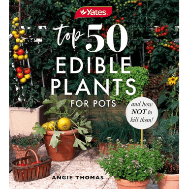 Angie Thomas Top 50 Edible Plants for Pots