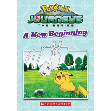 SCHOLASTIC Pokémon JOURNEYS: A New Beginning