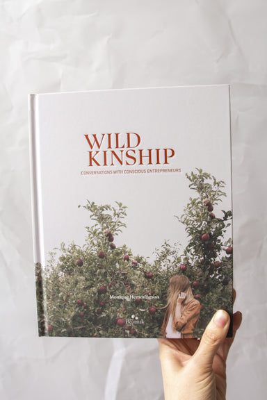 'Wild Kinship; Conversations With Conscious Entrepreneurs' by Monique Hemmingson