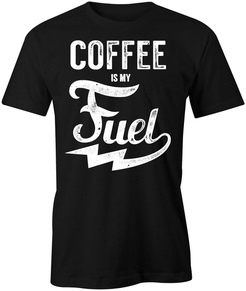 Coffee Is My Fuel T-Shirt - BBT Clothing - 1